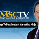 5 Powerful Ways To Be A Content Marketing Ninja – IMSCTV
